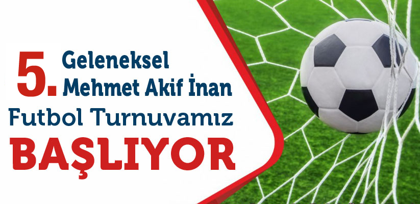 Geleneksel 5. Mehmet Akif İnan Futbol Turnuva Güncelleme.